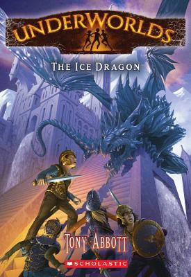 Image for The Ice Dragon (Underworlds #4)