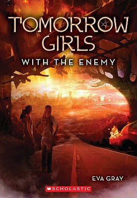 Tomorrow Girls #3: With the Enemy, Eva Gray