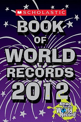 Scholastic Book of World Records 2012, Jenifer Corr Morse