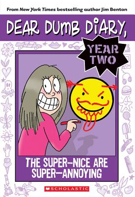 Image for The Super Nice are Super Annoying #2 Dear Dumb Diary Year Two