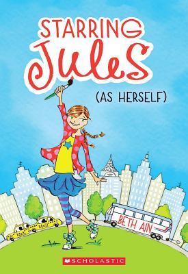 Starring Jules #1: Starring Jules (as herself), Beth Ain