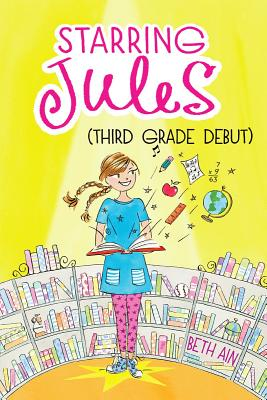 Image for Starring Jules #4: Starring Jules (third grade debut)