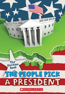 Image for The Election Book: The People Pick a President