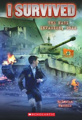 I Survived #9: I Survived the Nazi Invasion, 1944, Lauren Tarshis
