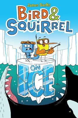 Image for Bird & Squirrel On Ice (Bird & Squirrel #2)