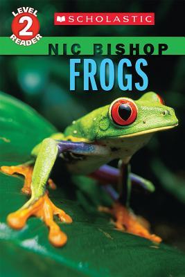 Image for Frogs (Scholastic Reader, Level 2: Nic Bishop #4)