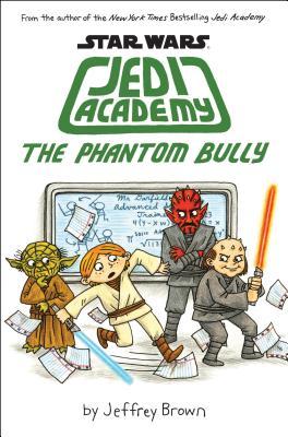 The Phantom Bully (Star Wars: Jedi Academy #3), Brown, Jeffrey