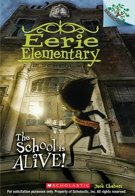 Image for The School is Alive!: A Branches Book (Eerie Elementary #1)