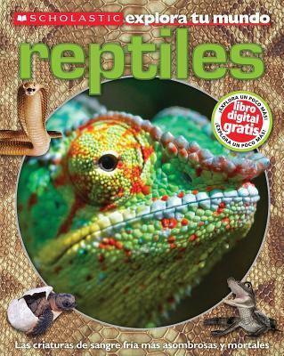 Scholastic Explora Tu Mundo: Los Reptiles: (Spanish language edition of Scholastic Discover More: Reptiles), Penelope Arlon (Author)