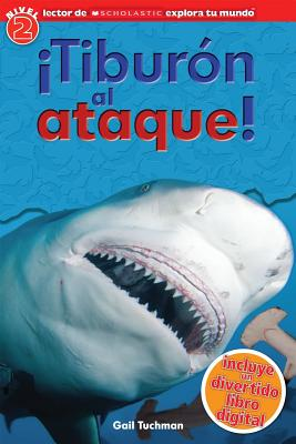 Scholastic Explora Tu Mundo: �Tibur�n al ataque!: (Spanish language edition of Scholastic Discover More Reader Level 2: Shark Attack!), Arlon, Penelope