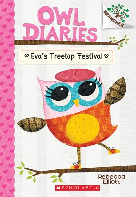 Image for Eva's Treetop Festival: A Branches Book (Owl Diaries #1) (1)