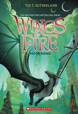 Moon Rising (Wings of Fire, Book 6), Tui T. Sutherland