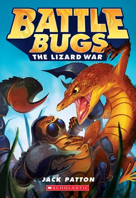 The Lizard War (Battle Bugs #1), Patton, Jack