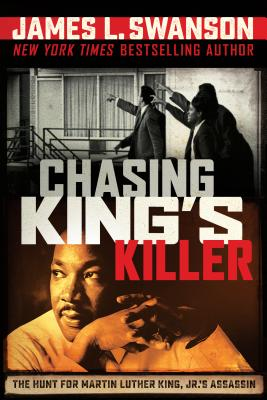 Image for CHASING KING'S KILLER: THE HUNT FOR MARTIN LUTHER KING, JR.'S ASSASSIN