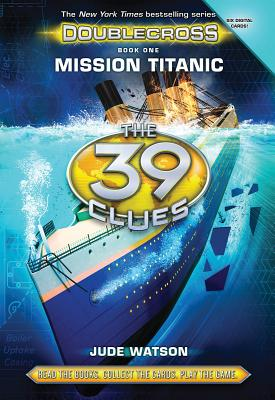 Image for The 39 Clues: Doublecross Book 1: Mission Titanic