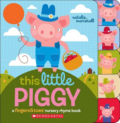 Image for This Little Piggy: A Fingers & Toes Nursery Rhyme Book (Fingers & Toes Nursery Rhyme Books)
