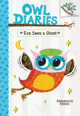Image for Eva Sees a Ghost: A Branches Book (Owl Diaries #2)