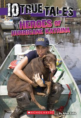 10 True Tales: Heroes of Hurricane Katrina (Ten True Tales)