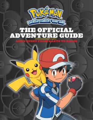 Image for The Official Adventure Guide: Ash's Quest from Kanto to Kalos (Pokemon)