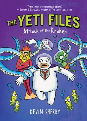 Image for Attack of the Kraken (the Yeti Files #3), Volume 3