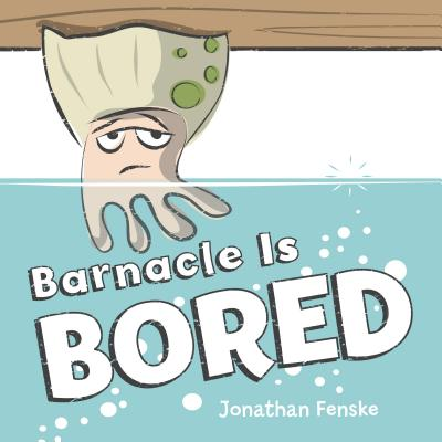 Image for BARNACLE IS BORED