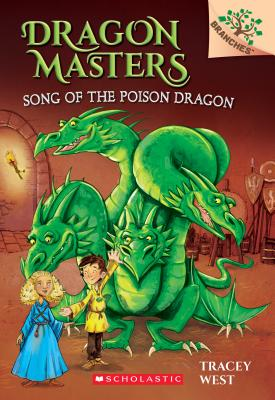 Image for SONG OF THE POISON DRAGON (DRAGON MASTERS, NO 5) (A BRANCHES BOOK)