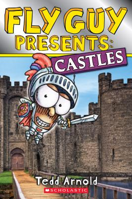 Fly Guy Presents: Castles (Scholastic Reader, Level 2), Tedd Arnold