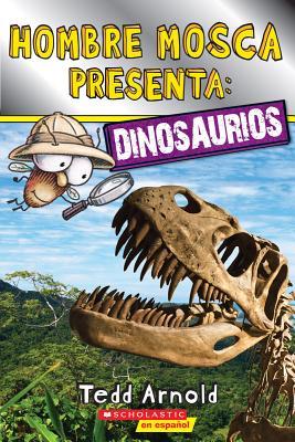 Image for Hombre Mosca presenta: Dinosaurios (Lector de Scholastic, Nivel 2) (Spanish Edition)