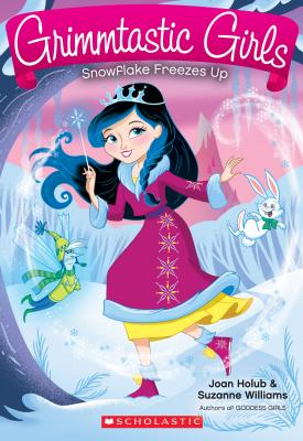 Image for Snowflake Freezes Up (Grimmtastic Girls)
