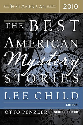 The Best American Mystery Stories 2010 (The Best American Series (R)), Lee Child