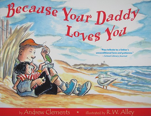 BECAUSE YOUR DADDY LOVES YOU, CLEMENTS, ANDREW