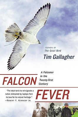 "Falcon Fever: A Falconer in the Twenty-first Century, ""Gallagher, Tim"""