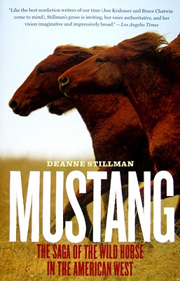 Mustang: The Saga of the Wild Horse in the American West, Stillman, Deanne