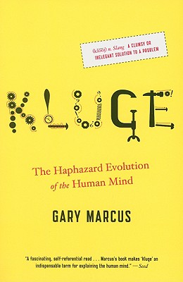 """Kluge: The Haphazard Evolution of the Human Mind, """"Marcus, Gary"""""""
