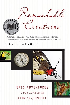 "Remarkable Creatures: Epic Adventures in the Search for the Origins of Species, ""Carroll, Dr. Sean B."""