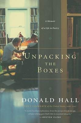 """Unpacking the Boxes: A Memoir of a Life in Poetry, """"Hall, Donald"""""""