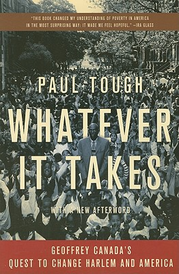 Whatever It Takes: Geoffrey Canada's Quest to Change Harlem and America, Tough, Paul