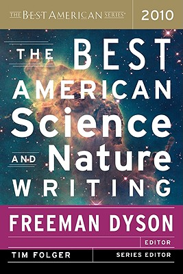 "Best American Science and Nature Writing 2010 (Best American Series (R)), ""Dyson, Freeman"""