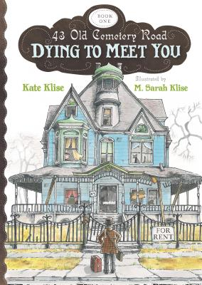 43 Old Cemetery Road Dying To Meet You, Kate Klise