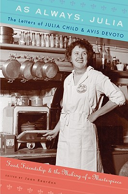 Image for As Always, Julia: The Letters of Julia Child and Avis DeVoto