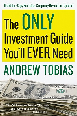 "The Only Investment Guide You'll Ever Need, ""Tobias, Andrew"""