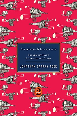 """Everything Is Illuminated / Extremely Loud & Incredibly Close, """"Foer, Jonathan Safran"""""""