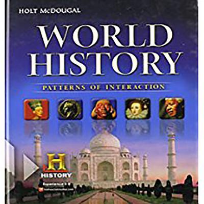 World History: Patterns of Interaction, Student Edition Survey, Roger B. Beck [Editor]; Linda Black [Editor]; Larry S. Krieger [Editor]; Phillip C. Naylor [Editor]; Dahia Ibo Shabaka [Editor];