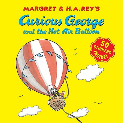 "Curious George and the Hot Air Balloon (8x8 with stickers), ""Rey, H. A."""