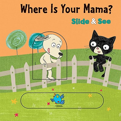 """Where is Your Mama? Slide & See board book, """"Balas, Vincent"""""""