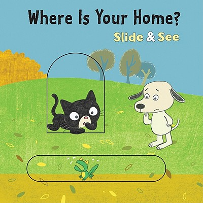 """Where is Your Home? Slide & See board book, """"Balas, Vincent; Durbiano, Luci"""""""