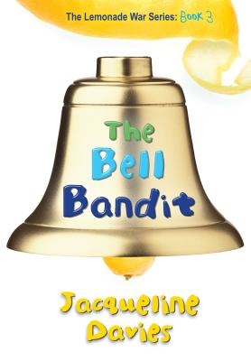 Image for The Bell Bandit (The Lemonade War Series)