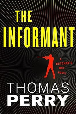 The Informant: An Otto Penzler Book (Butcher's Boy), Thomas Perry