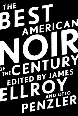 "Best American Noir of the Century, ""Ellroy, James"""