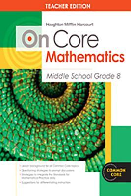 Houghton Mifflin Harcourt On Core Mathematics: Teacher's Guide Grade 8 2012, HOLT MCDOUGAL